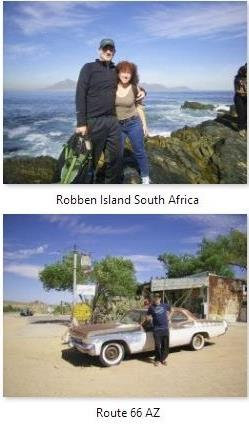 With Perla on Robben Island, South Africa and in Hackberry AZ